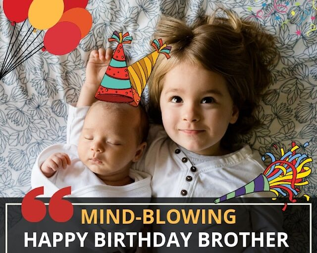 30+ [BEST] Happy Birthday Brother Quotes, Wishes & Status
